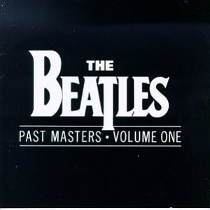 The BEATLES - Past Masters Volume I