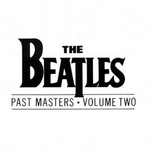 The BEATLES - Past Masters Volume II