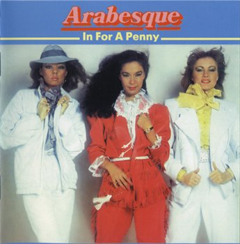 Arabesque - In For A Penny 1981