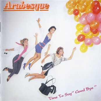 "Arabesque - Time To Say ""Good Bye"" 1984"