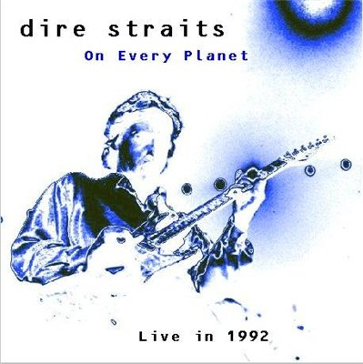 Dire Straits - On Every Planet (bootleg) 1992 » Lossless-Galaxy