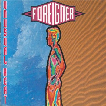 Foreigner - 1991 - Unusual Heat