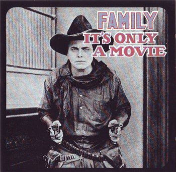 Family - IT'S ONLY A MOVIE 1973