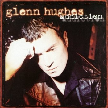 "Glenn Hughes: 1996 ""Addiction"""
