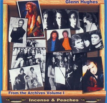 "Glenn Hughes: 2000 ""Incense & Peaches"""