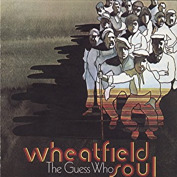 "The Guess Who :1968 ""Wheatfield Soul"""