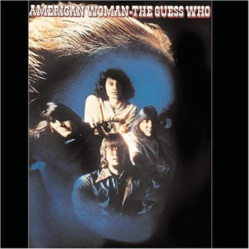 "The Guess Who :1970 ""American Woman"""