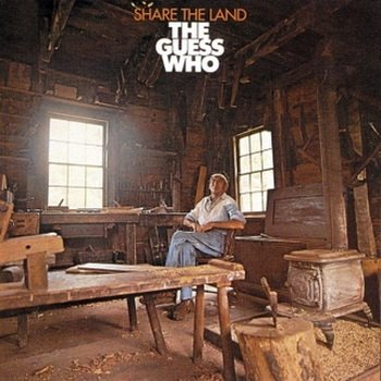 "The Guess Who: © 1970 ""Share The Land"" [ORIGINAL RECORDING REMASTERED 2000]"