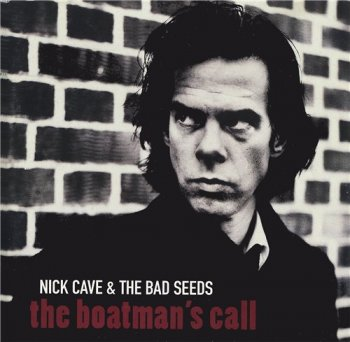 Nick Cave & The Bad Seeds - THE BOATMAN'S CALL 1997