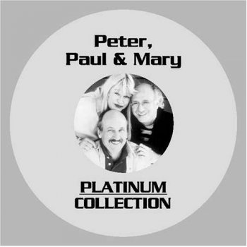 Peter, Paul & Mary - Platinum Collection 2005