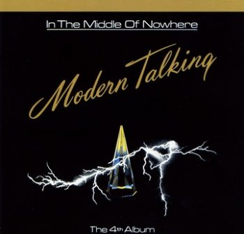 Modern Talking - 1986 - In The Middle Of Nowhere