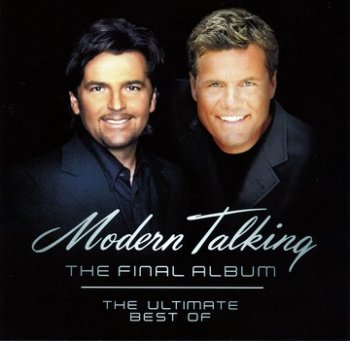 Modern Talking - 2003 - The Final Album - The Ultimate Best Of