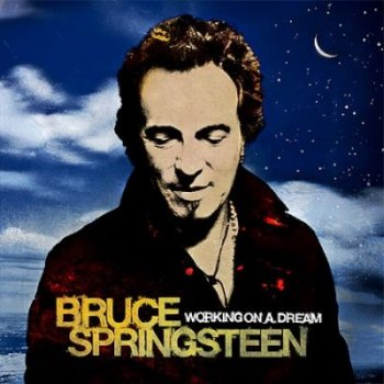 Bruce Springsteen - Working on a dream 2009