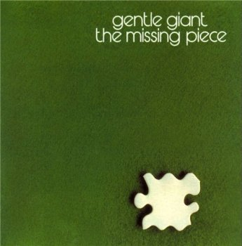 Gentle Giant - The Missing Piece 1977