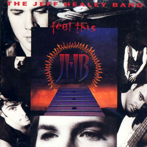 The Jeff Healey Band - Feel This - 1992