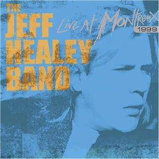 The Jeff Healey Band - Live at Montreux (1999)