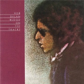 "BOB DYLAN: © 1975 ""Blood On The Tracks"""
