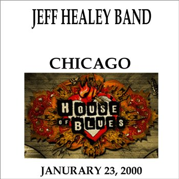 The Jeff Healey Band - House of Blues (2000)
