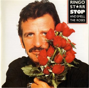 "Ringo Starr: © 1994 ""Stop and Smell The Roses"""