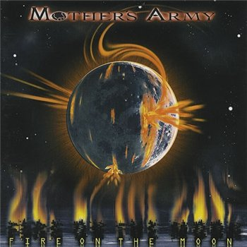 "Mother's Army: © 1998 ""Fire On The Moon""(Joe Lynn Turner, Bob Daisley)"