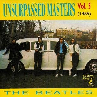 "The Beatles: © 1989 Unsurpassed Masters ® 1969 ""Unsurpassed Masters vol.5"""
