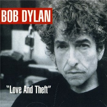 "BOB DYLAN: © 2001 ""Love and Theft"""