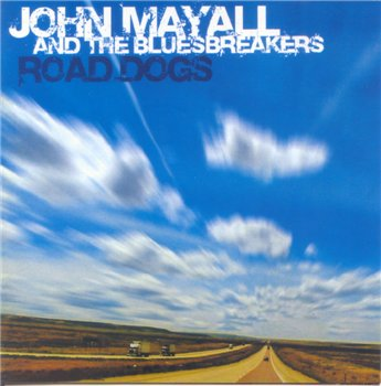 "John Mayall and the Bluesbreakers: © 2005 ""Road Dogs"""