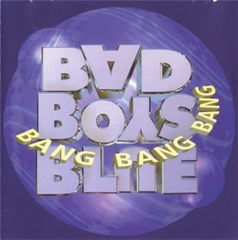 "Bad Boys Blue: © 1996 ""Bang! Bang! Bang!"""