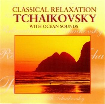 "NORTHSTAR ORCHESTRA: © 1999 ""Classical Relaxation""Tchaikovsky With Ocean Sounds"