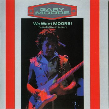"Gary Moore: © 1984 ""We Want Moore!""(Remaster 2002)"