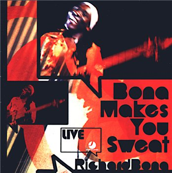 "Richard Bona: © 2008 ""Bona Makes You Sweat""(live)"