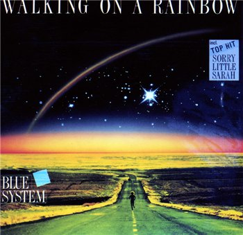 "Blue System: © 1987 ""Walking On A Rainbow"""