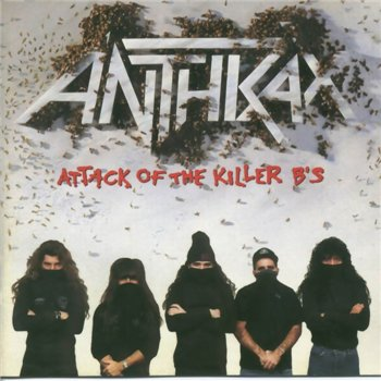 "Anthrax: © 1991 - ""Attack Of The Killer B's"""