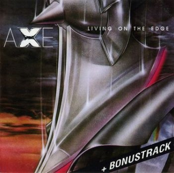 Axe - Living On The Edge (Reborn Classics) 1992