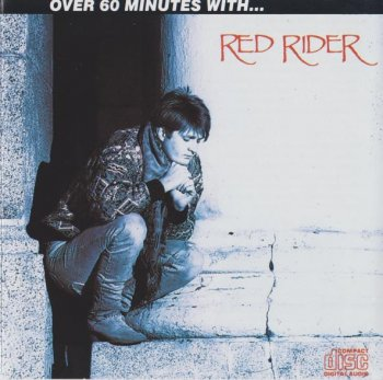 Red Rider  - Over 60 Minutes with Red Rider 1987