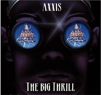 "Axxis: © 1993 - ""The Big Thrill"""