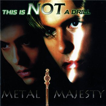 "Valensia: © 2004 ""Metal Majesty""(This Is Not A Drill)"