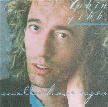 "Robin Gibb: © 1985 ""Walls Have Eyes"""