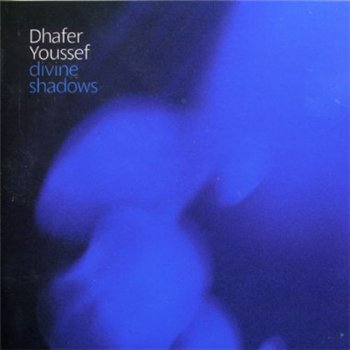 "Dhafer Youssef ""Divine Shadows"" 2006"