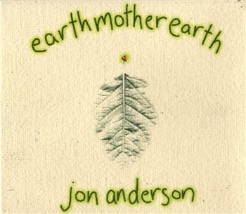 "Jon Anderson(Yes): © 1997 - ""Earth Mother Earth"""
