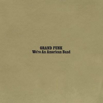 Grand Funk - We're An American Band (1973)(remastered 2002)