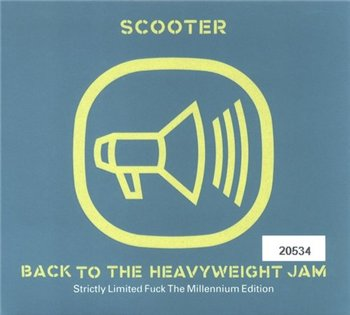 Scooter - Back To The Heavyweight Jam (Strictly Limited Fuck The Millennium Edition) 1999