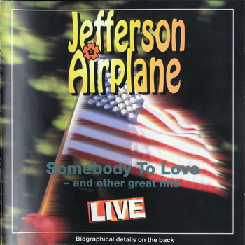 "Jefferson Airplane : © 1995 ""Somebody To Love""(LIVE)"