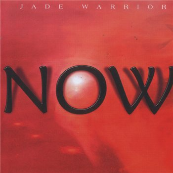 Jade Warrior - Now 2009