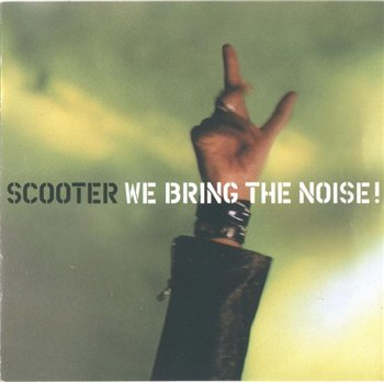 Scooter - We Bring The Noise! 2001