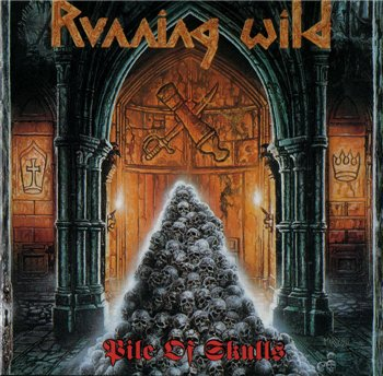 "Running Wild: © 1992 ""Pile Of Skulls""(Remastered 1999)"