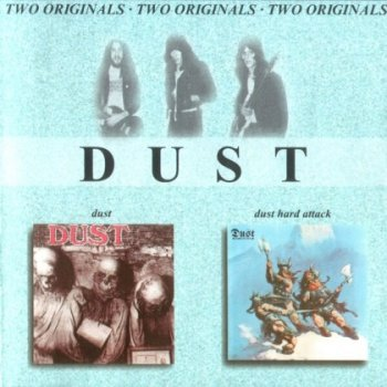 Dust - Dust (1971) - Hard Attack (1972)