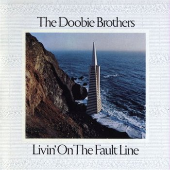 The Doobie Brothers - Livin' On The Fault Line (Издание 1990) 1977