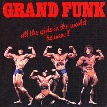 Grand Funk - All The Girls In The World Beware !!! (1974) (remastered 2003)