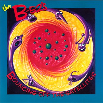 The B-52's - Bouncing Off the Satellites 1986